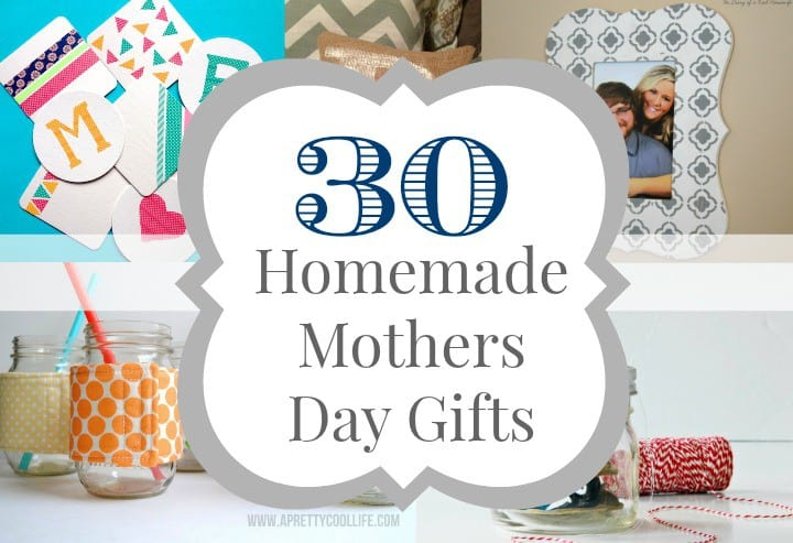 30 Homemade Mother 39 S Day Gift Ideas The Diary Of A Real