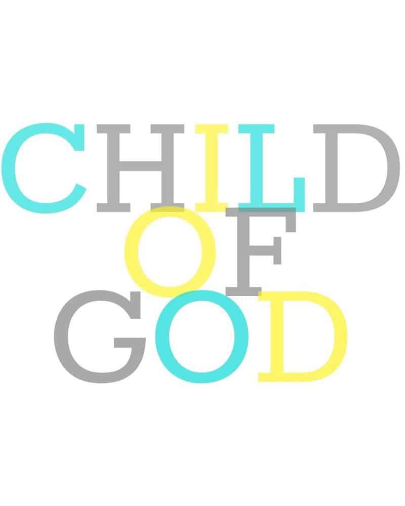 FREE Nursery Printable – Child of God