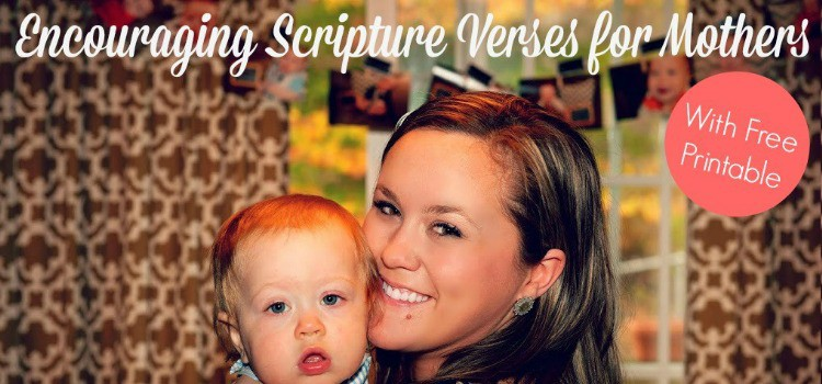Encouraging Scripture Verses for Mothers