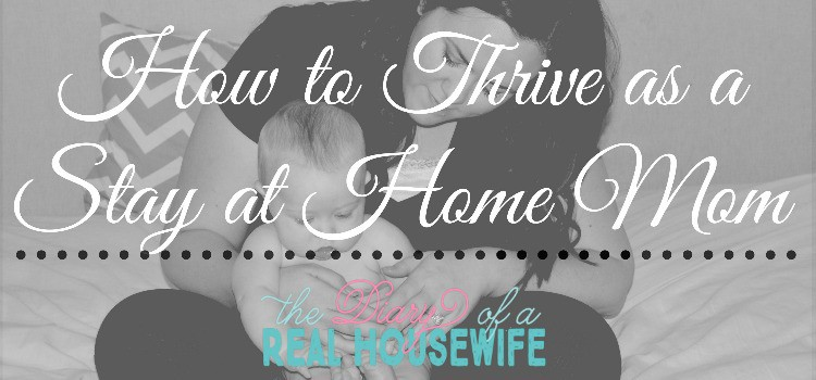 How to Thrive as a Stay at Home Mom