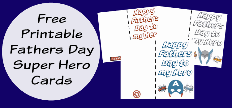 Free Printable Fathers Day Super Hero Cards