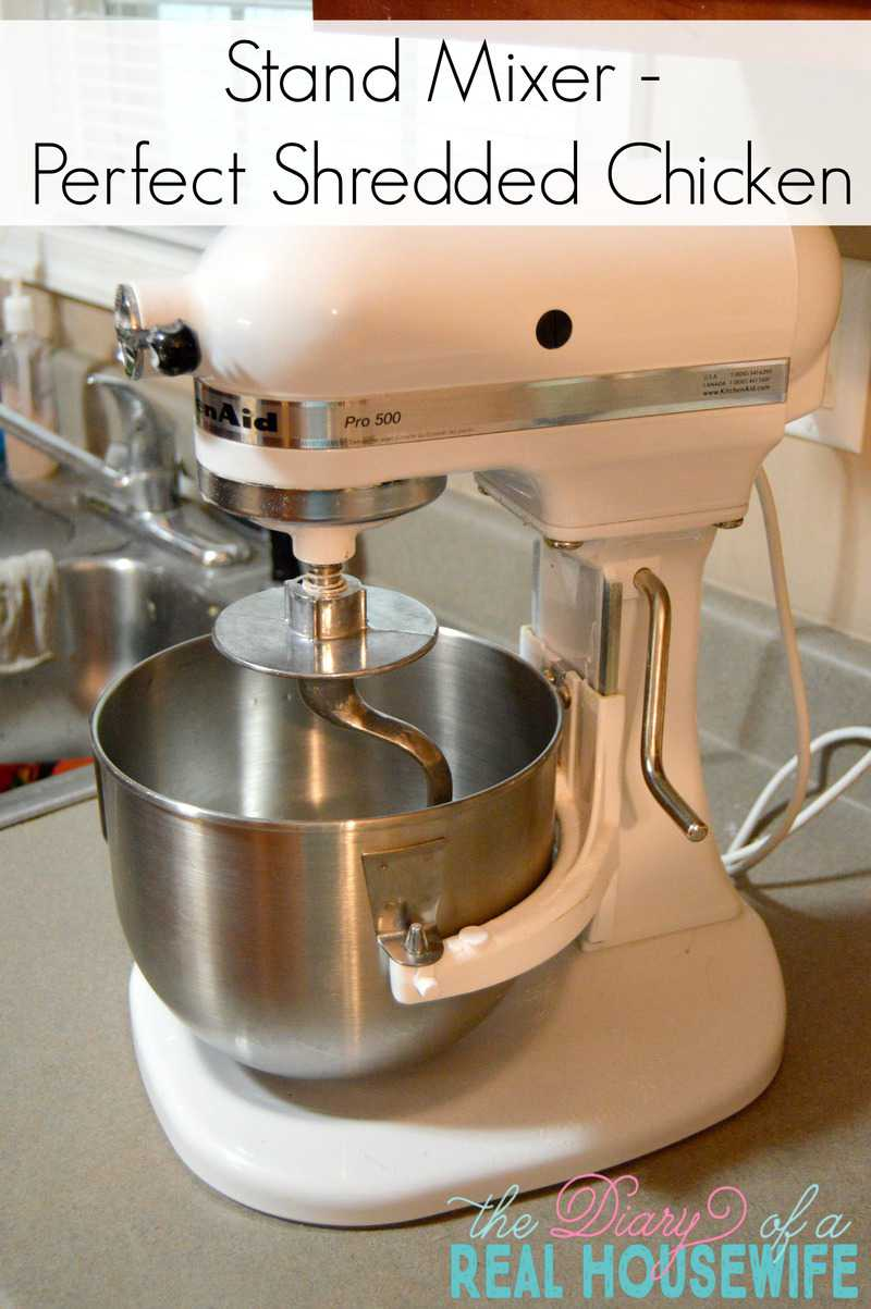Simple Exhibition Stand Mixer : Easy shredded chicken the diary of a real housewife