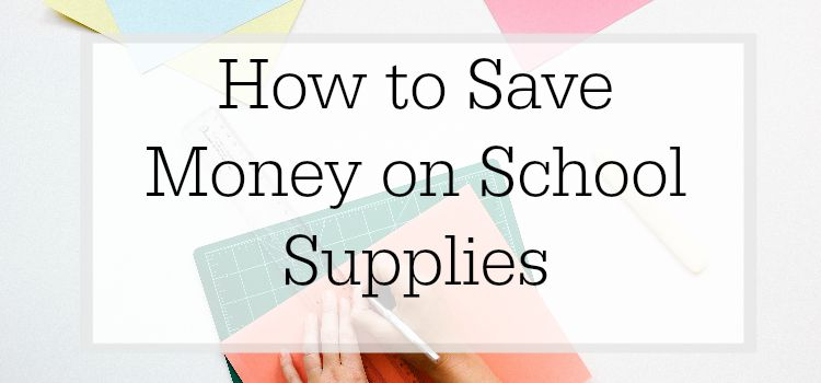 How to Save Money on Back to School Supplies