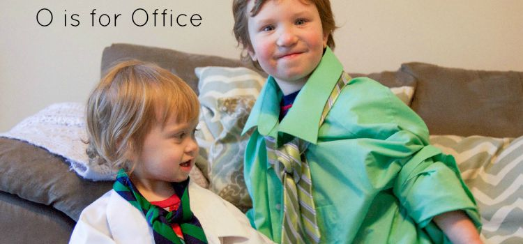 Dramatic Play for Toddlers: O is for Office