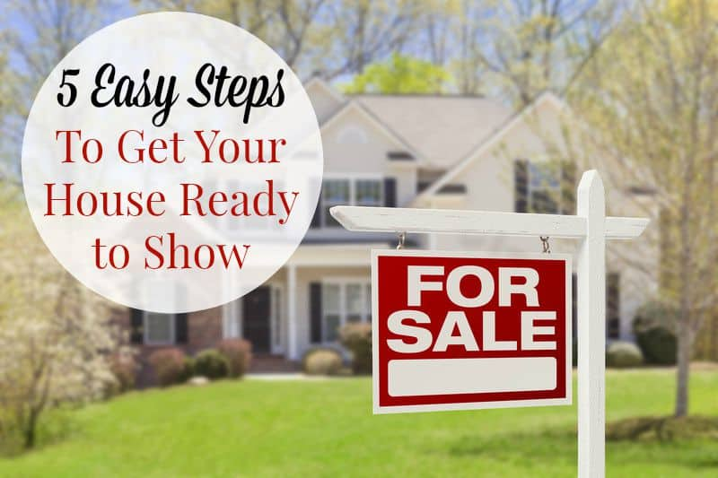 Get your house ready to show and sold!