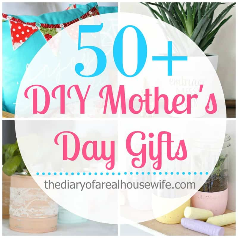 Diy Mother 39 S Day Gift Ideas The Diary Of A Real Housewife