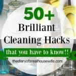 50 Plus Cleaning Hacks
