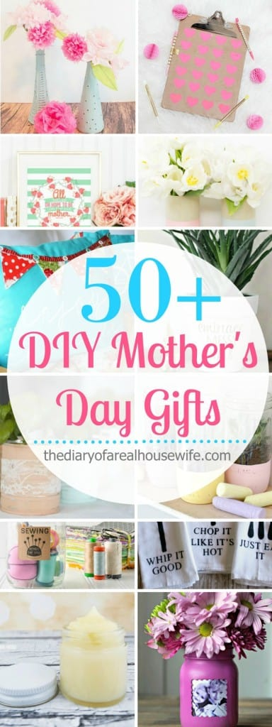 Over 50 awesome DIY Mother's Day Gift Ideas.