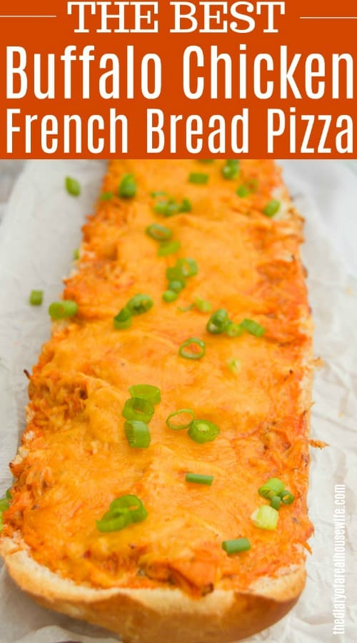 Buffalo Chicken French Bread Pizza on wooden board and white parchment paper topped with green onions with title