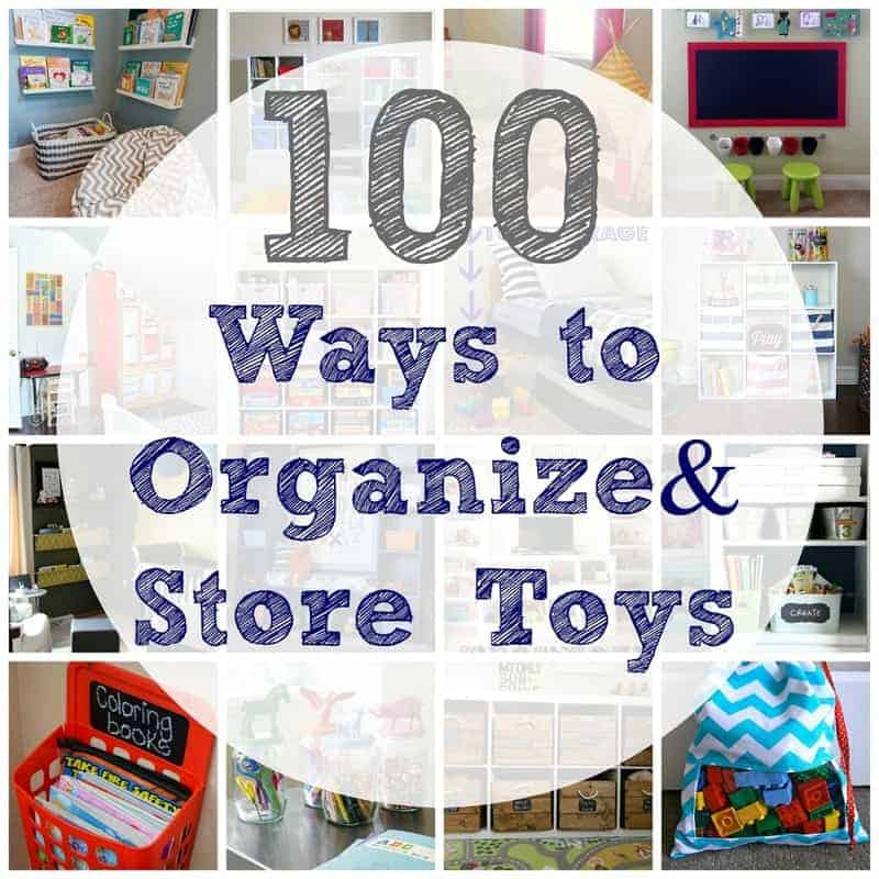 100 Ways to Organize and Store Toys