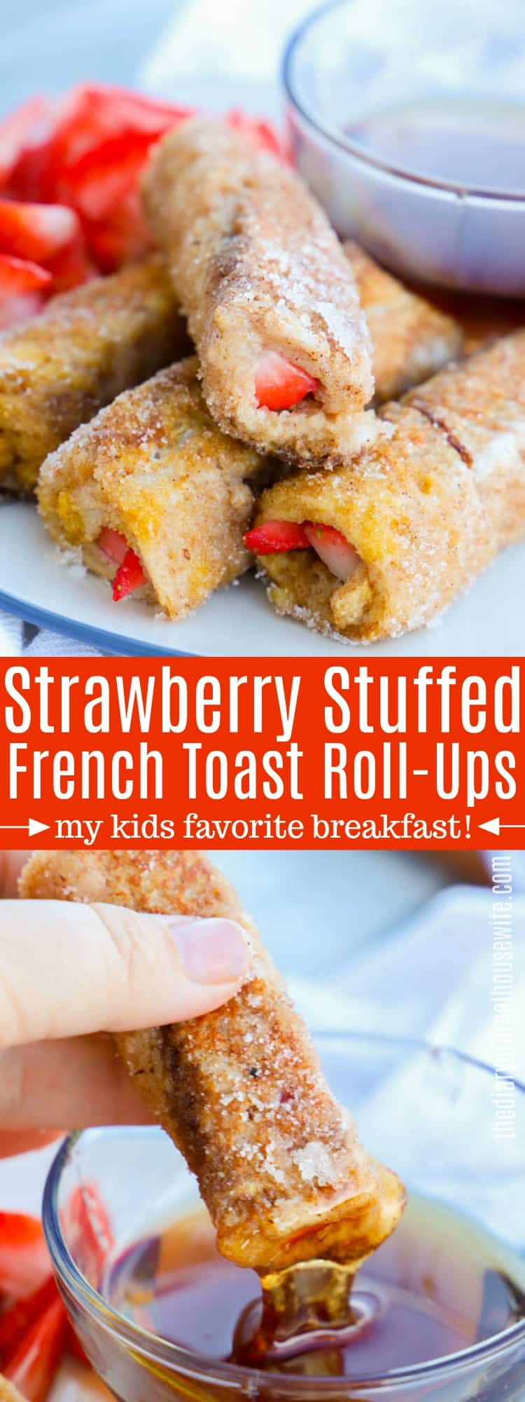 Strawberry Stuffed French Toast Roll-Ups