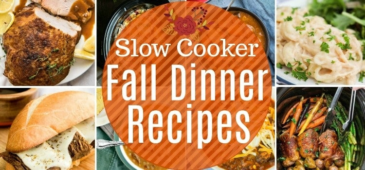 Slow Cooker Fall Dinner Recipes