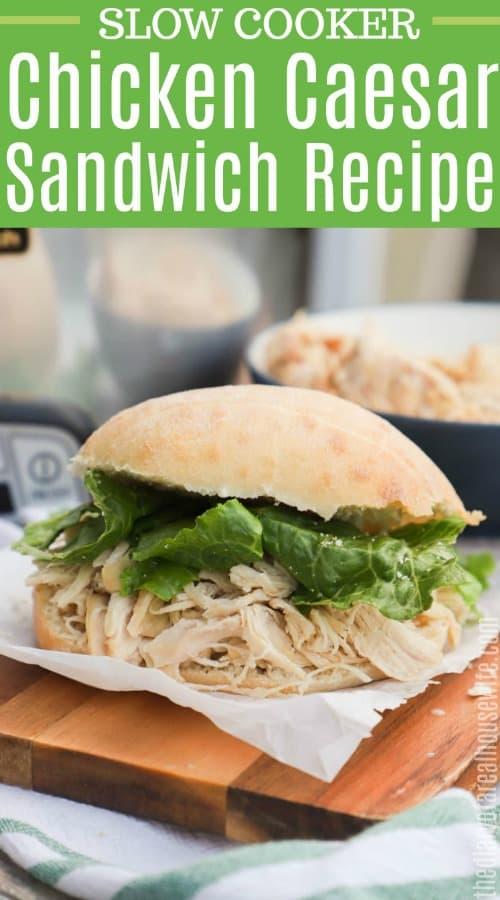 Slow Cooker Chicken Caesar Sandwich