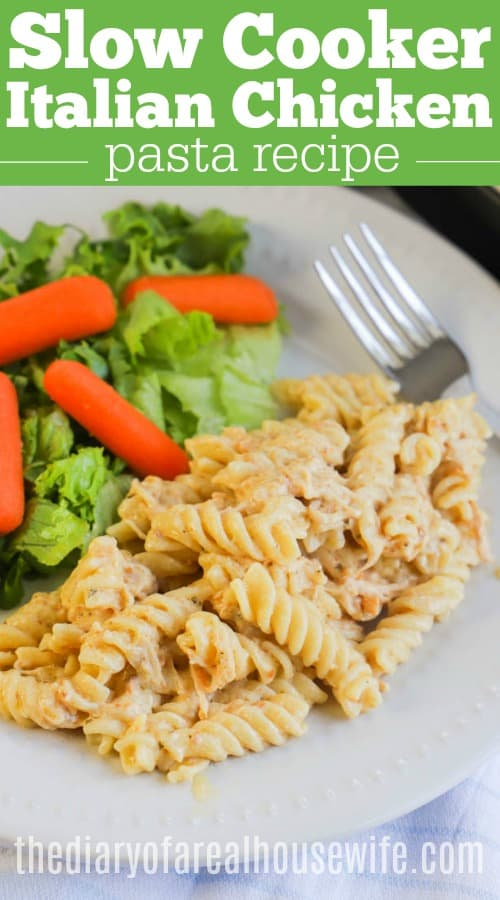 Slow Cooker Italian Chicken Pasta on white plate with salad and fork